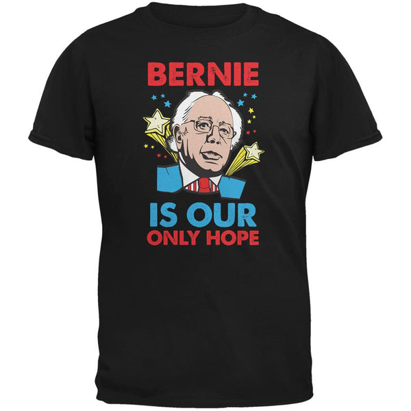 Election 2016 Bernie Is Our Only Hope Black Adult T-Shirt