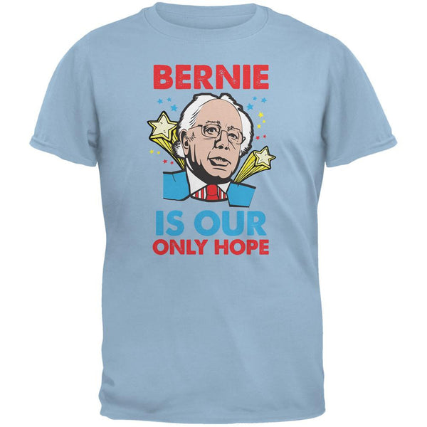 Election 2016 Bernie Is Our Only Hope Light Blue Adult T-Shirt