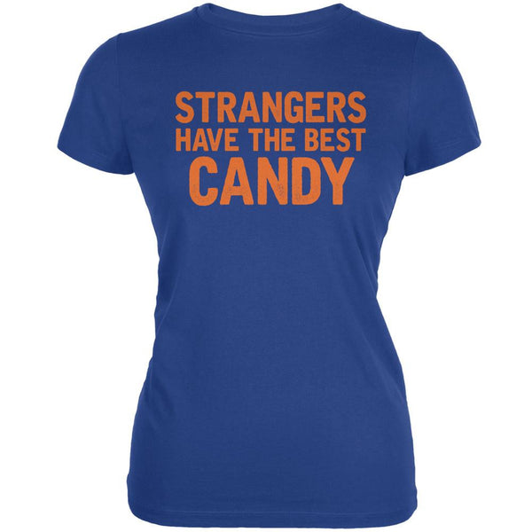 Halloween Strangers Have The Best Candy Royal Juniors Soft T-Shirt