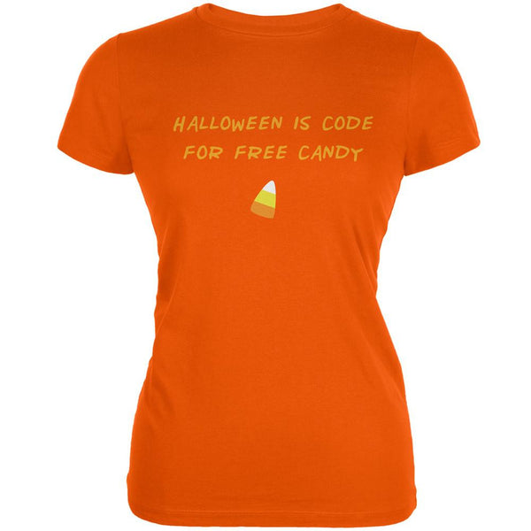 Halloween is Code For Free Candy Orange Juniors Soft T-Shirt