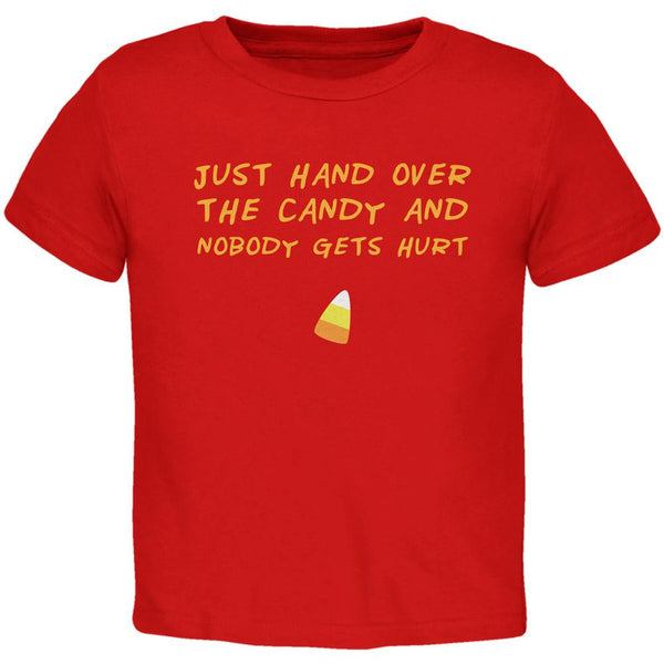 Halloween Just Hand Over the Candy Red Toddler T-Shirt
