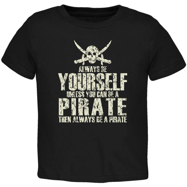 Always Be Yourself Pirate Black Toddler T-Shirt