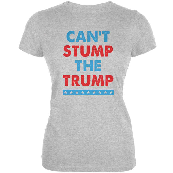 Election 2016 Trump Can't Stump The Trump Heather Grey Juniors Soft T-Shirt