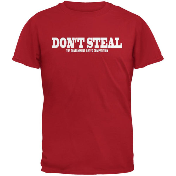 Don't Steal The Government Hates Competition Red Adult T-Shirt