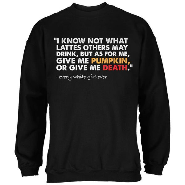 Give Me Pumpkin Or Give Me Death Black Adult Sweatshirt