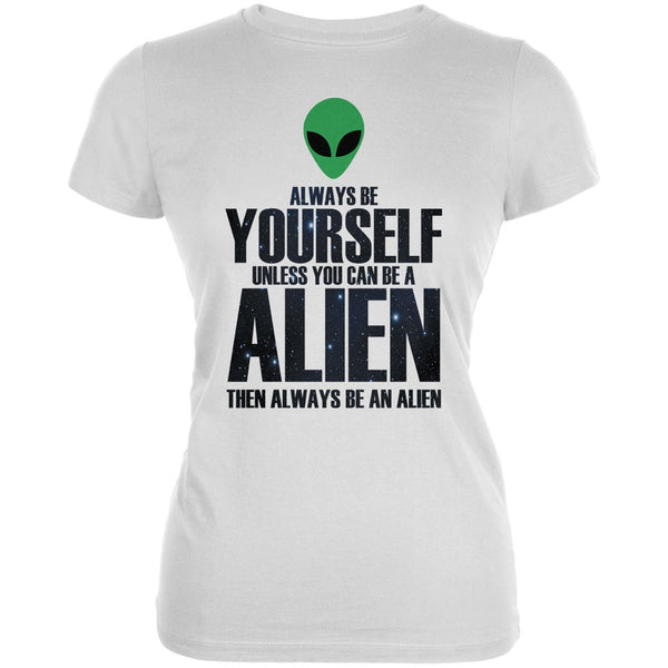 Halloween Always Be Yourself Alien White Juniors Soft T-Shirt