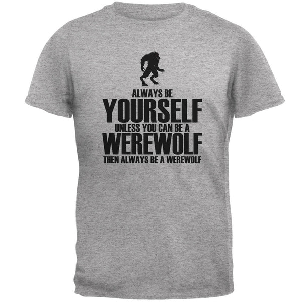 Halloween Always Be Yourself Werewolf Heather Grey Adult T-Shirt