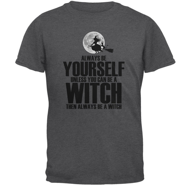 Halloween Always Be Yourself Witch Dark Heather Adult T-Shirt