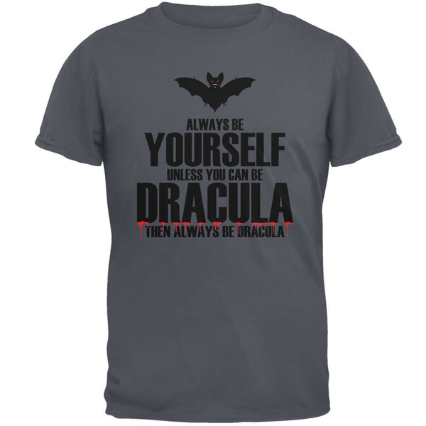 Halloween Always Be Yourself Dracula Charcoal Grey Adult T-Shirt
