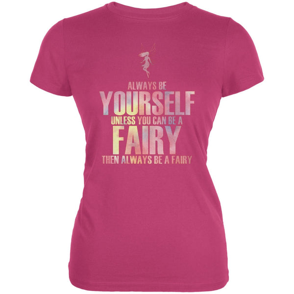 Halloween Always Be Yourself Fairy Berry Pink Juniors Soft T-Shirt