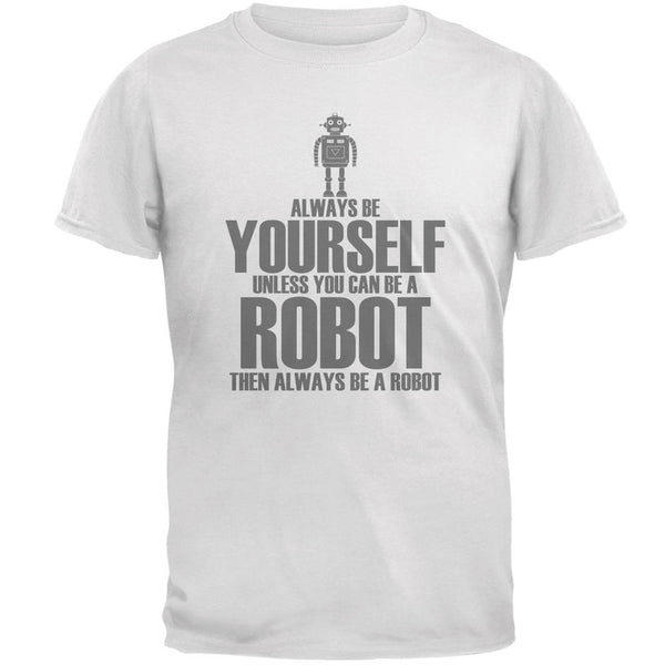 Halloween Always Be Yourself Robot White Adult T-Shirt