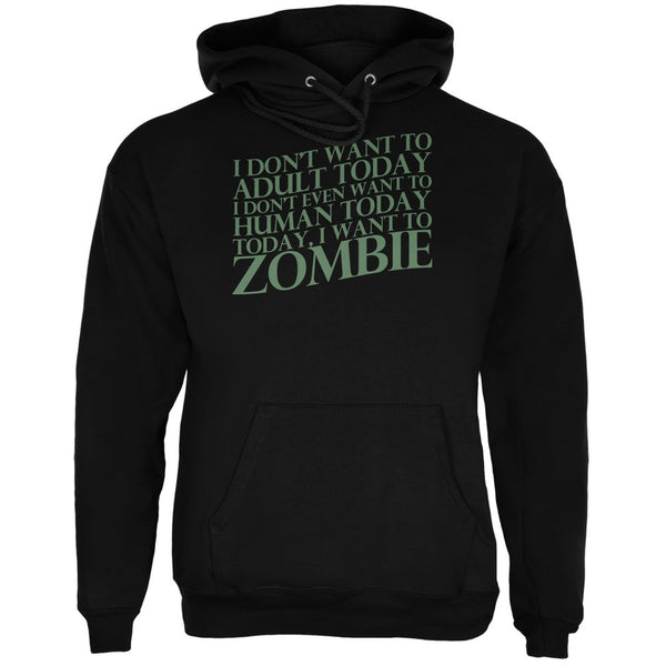 Halloween Don't Adult Today Just Zombie Black Adult Hoodie