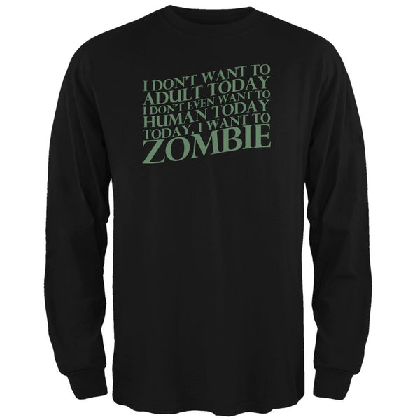 Halloween Don't Adult Today Just Zombie Black Adult Long Sleeve T-Shirt