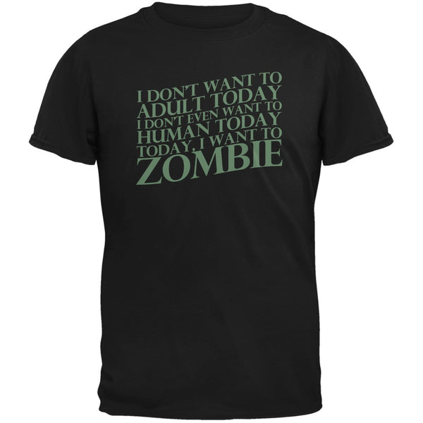 Halloween Don't Adult Today Just Zombie Black Adult T-Shirt