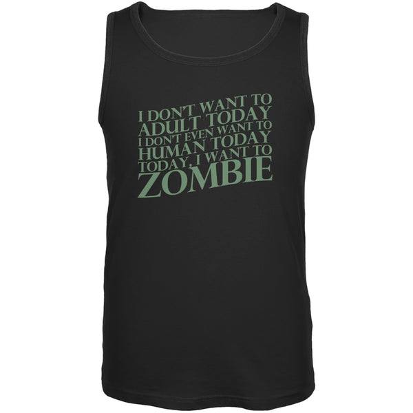 Halloween Don't Adult Today Just Zombie Black Adult Tank Top