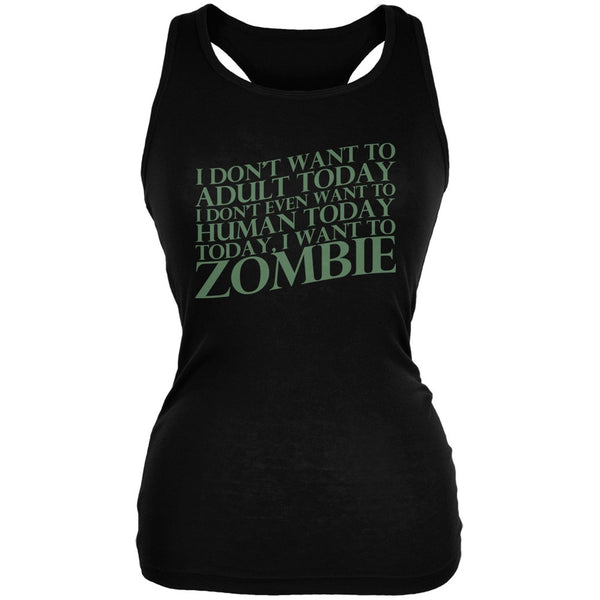 Halloween Don't Adult Today Just Zombie Black Juniors Soft Tank Top