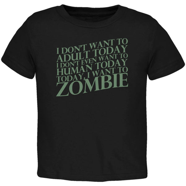 Halloween Don't Adult Today Just Zombie Black Toddler T-Shirt