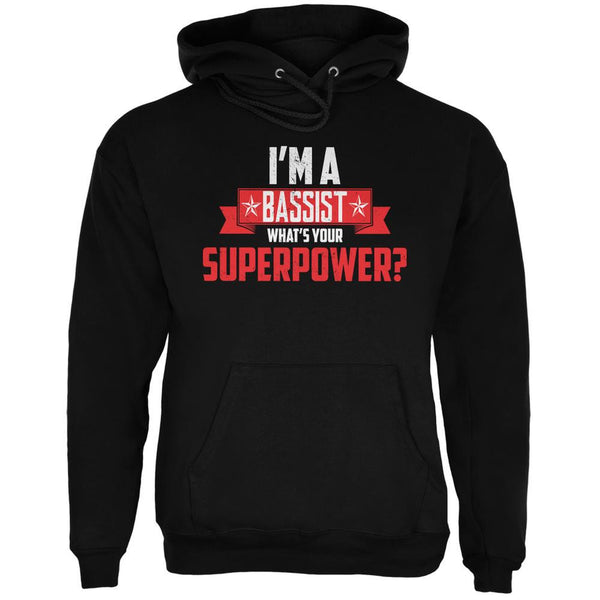 I'm A Bassist What's Your Superpower Black Adult Hoodie