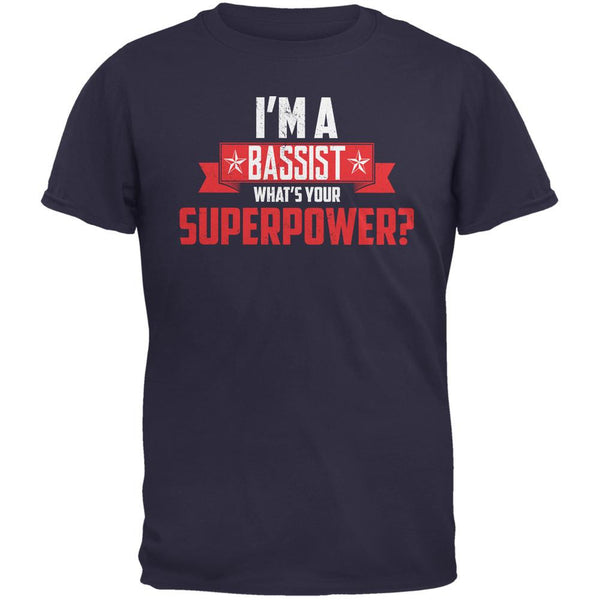 I'm A Bassist What's Your Superpower Navy Adult T-Shirt