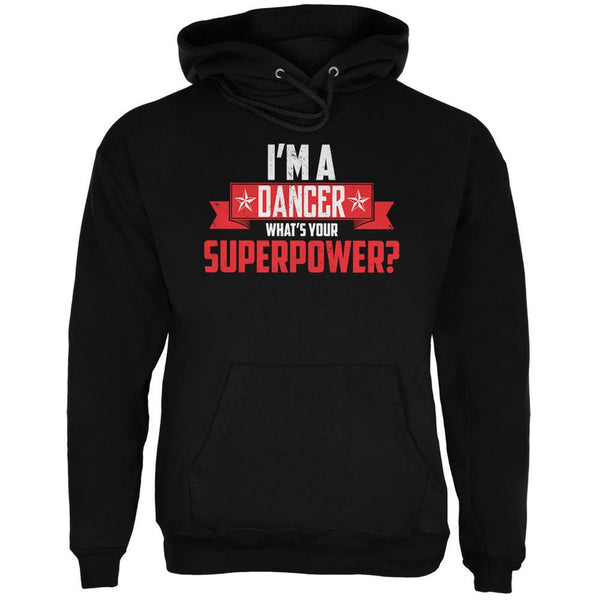 I'm A Dancer What's Your Superpower Black Adult Hoodie