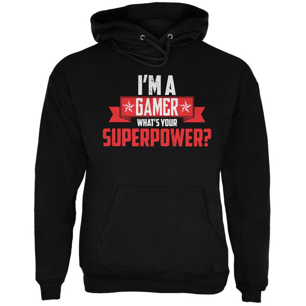 I'm A Gamer What's Your Superpower Black Adult Hoodie