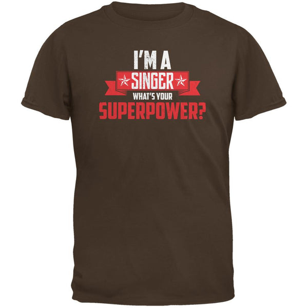 I'm A Singer What's Your Superpower Brown Adult T-Shirt