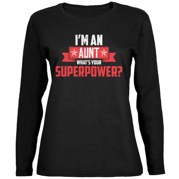 I'm An Aunt What's Your Superpower Black Womens Long Sleeve T-Shirt