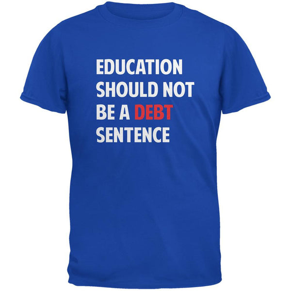 Education Should Not Be a Debt Sentence Royal Adult T-Shirt