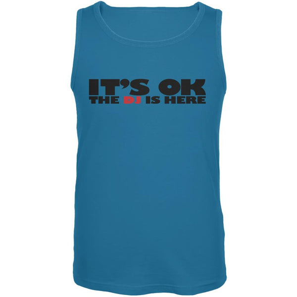 It's Ok The DJ Is Here Turquoise Adult Tank Top