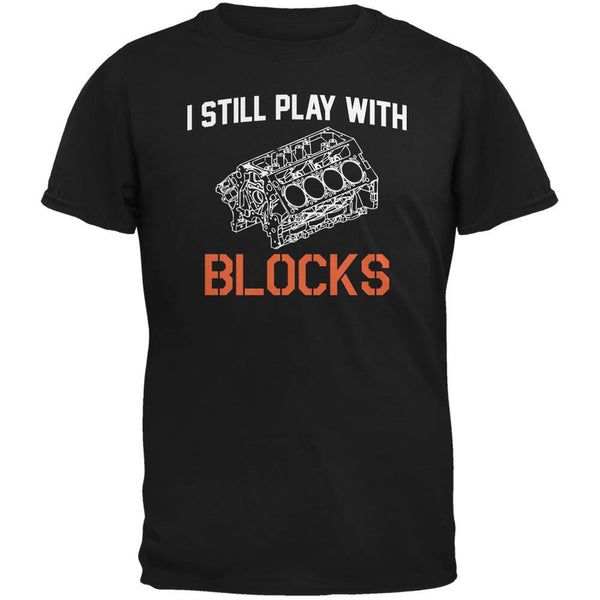 Auto Racing I Still Play With Blocks Black Adult T-Shirt