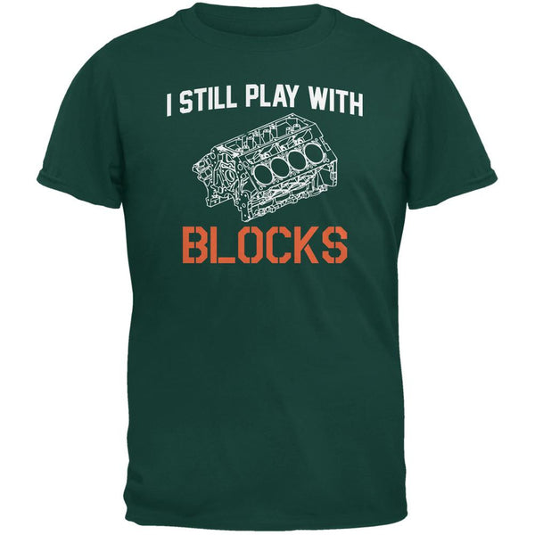 Auto Racing I Still Play With Blocks Forest Green Adult T-Shirt