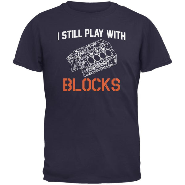 Auto Racing I Still Play With Blocks Navy Adult T-Shirt