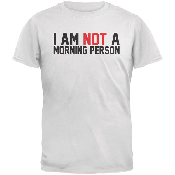 I Am Not A Morning Person White Adult T-Shirt