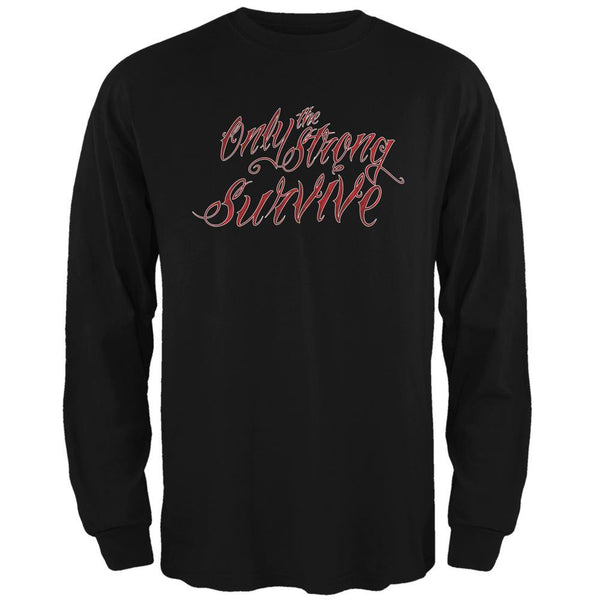 Only the Strong Survive Black Adult Long Sleeve T-Shirt