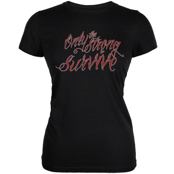 Only the Strong Survive Black Juniors Soft T-Shirt