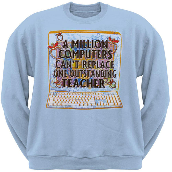 Can't Replace Teacher Adult Sweatshirt