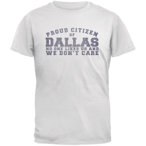 Proud No One Likes Dallas White Adult T-Shirt