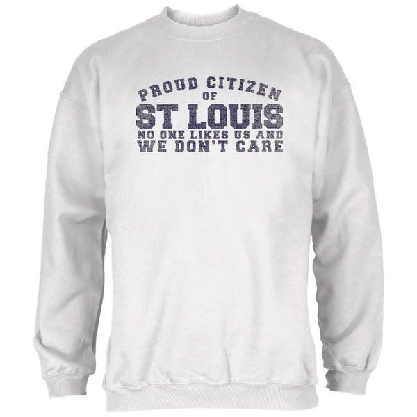 Proud No One Likes St Louis White Adult Sweatshirt
