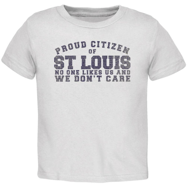 Proud No One Likes St Louis White Toddler T-Shirt