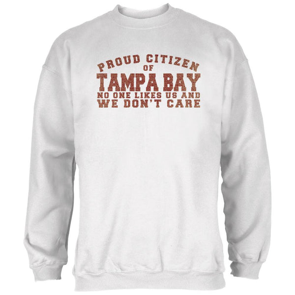 Proud No One Likes Tampa Bay White Adult Sweatshirt