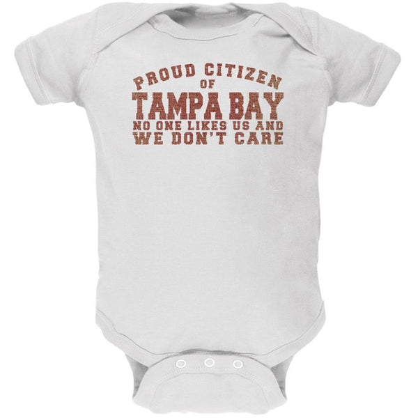 Proud No One Likes Tampa Bay White Soft Baby One Piece