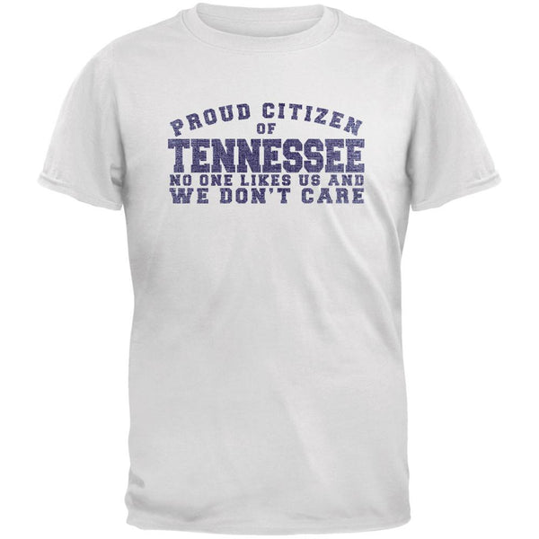 Proud No One Likes Tennessee White Adult T-Shirt