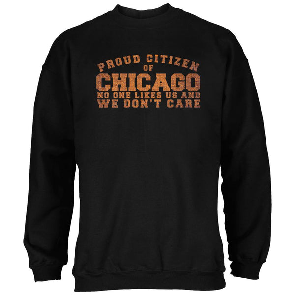 Proud No One Likes Chicago Black Adult Sweatshirt