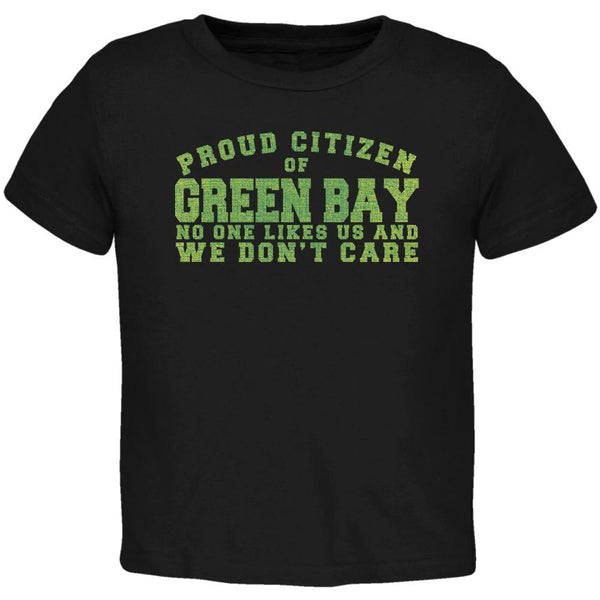 Proud No One Likes Green Bay Black Toddler T-Shirt