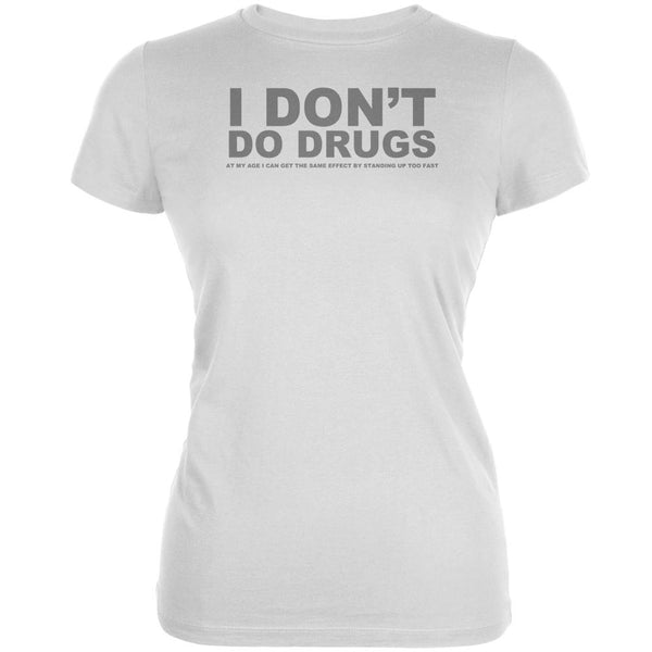 Do Not Do Drugs Old Age Funny White Juniors Soft T-Shirt