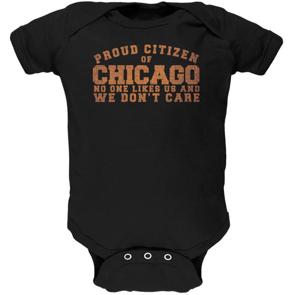 Proud No One Likes Chicago Black Soft Baby One Piece