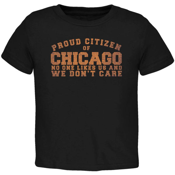 Proud No One Likes Chicago Black Toddler T-Shirt