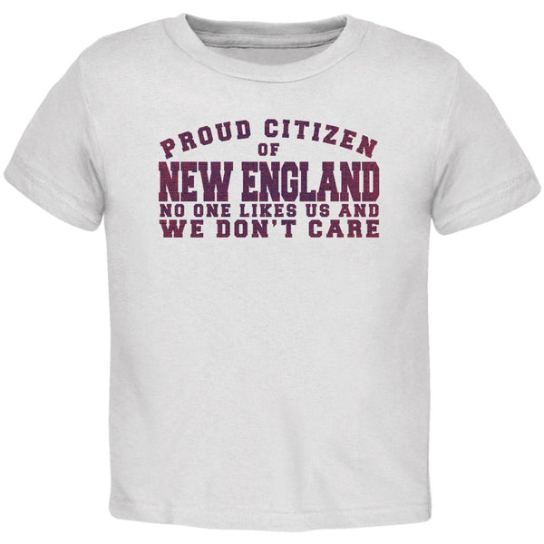 Proud No One Likes New England White Toddler T-Shirt