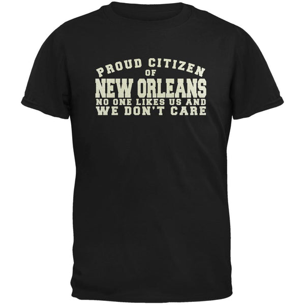 Proud No One Likes New Orleans Black Adult T-Shirt