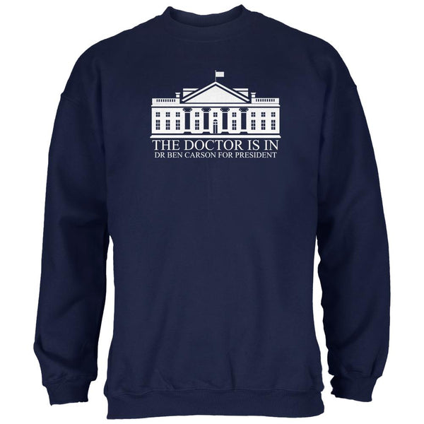 Election Ben Carson Doctor Is In White House Navy Adult Sweatshirt